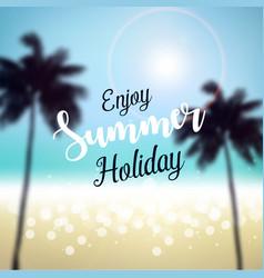 Enjoy summer holiday vector