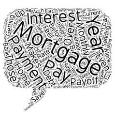 How To Pay Off Your Year Mortgage In Years text vector image
