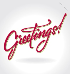 greetings hand lettering vector image vector image