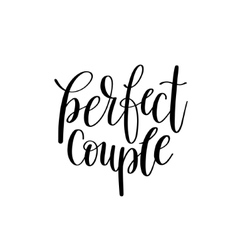 Perfect couple black and white hand written vector