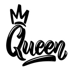 Queen lettering phrase with crown on white vector