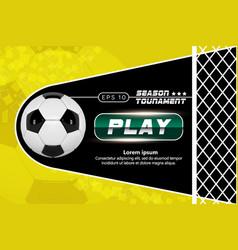 soccer yellow poster design football ball vector image