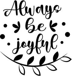 Always be joyful on white background christian vector