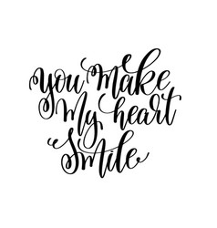 you make my heart smile hand lettering romantic vector image vector image
