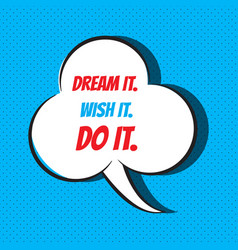 dream it wish it do it motivational and vector image