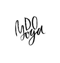 do yoga modern dry brush lettering calligraphy vector image