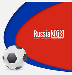 background football or soccer 2018 world vector image