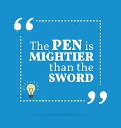 Inspirational motivational quote The pen is vector