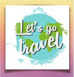 Lets go travel inspiring poster vector