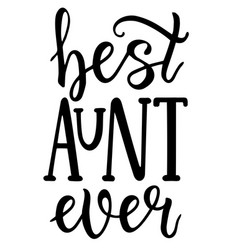 Best aunt ever logo sign inspirational quotes vector