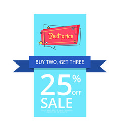 Buy two get three best price 25 percent off sale vector