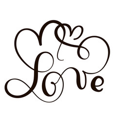 hand drawn typography lettering phrase love vector image