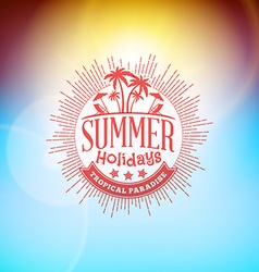 Retro Summer Holidays Hipster Label Design vector image