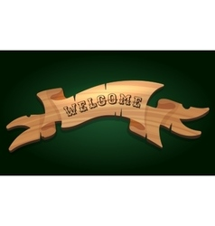 Wooden signboard Welcome vector image
