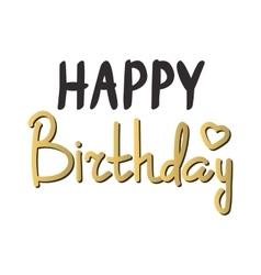 Happy birthday text hand lettering handmade vector image