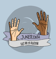 Hands up with ribbon massage to juneteenth vector