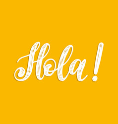 Hola hand lettering phrase translated from spanish vector