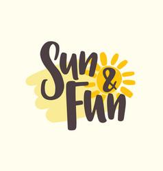 Sun and fun slogan handwritten with cursive vector