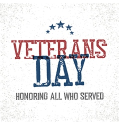 Veterans day Honoring all who served Typographic vector image