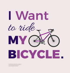 Wanna ride bicycle composition vector