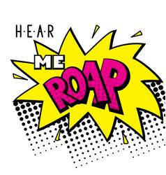 hear me roar vector image
