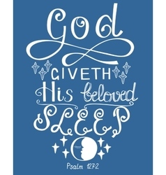 Lettering bible god gives his beloved sleep vector