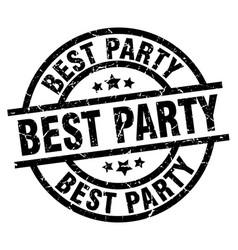 Best party round grunge black stamp vector