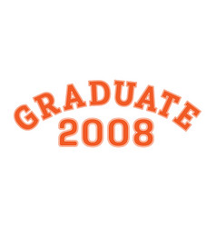 graduated in 2008 lettering for a senior class vector image