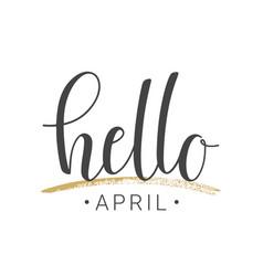 Handwritten lettering of hello april vector