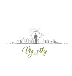 Hand drawn man standing in big city with lettering vector image