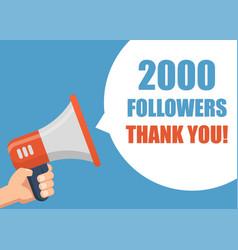 2000 followers thank you - hand holding megaphone vector