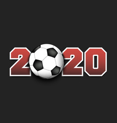 new year numbers 2020 and soccer ball vector image