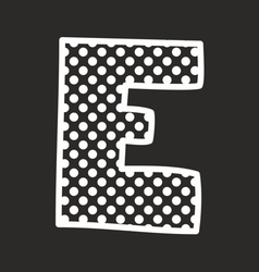 E alphabet letter with white polka dots on black vector image