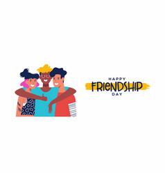 Friendship day banner three friends group hug vector