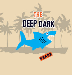shark with typo for t shirt and other uses vector image