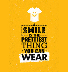 A smile is the prettiest thing you can wear vector