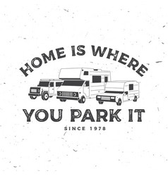 home is where you park it summer camp vector image