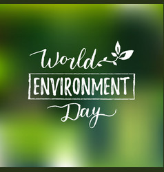 Hand lettering world environment day card vector