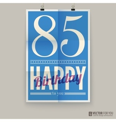 Happy birthday poster card eighty-five years old vector