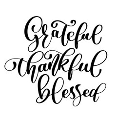 Typographic quote thankful grateful blessed vector