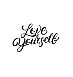 love yourself hand written lettering quote vector image