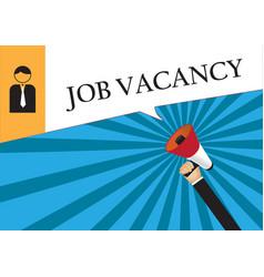 hand holding megaphone to speech - job vacancy vector image