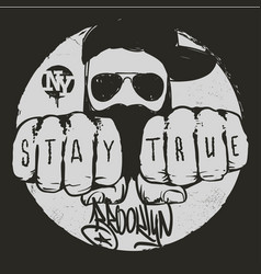 stay true graphic design t-shirt vector image