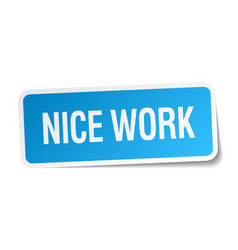 Nice work blue square sticker isolated on white vector