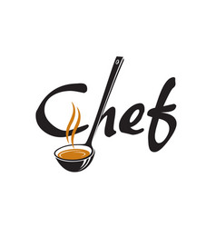 lettering chef with ladle vector image vector image