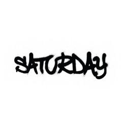 Graffiti saturday word sprayed in black over white vector