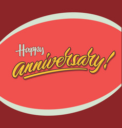 happy anniversary vintage hand lettering poster vector image