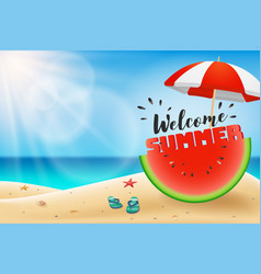 Welcome summer lettering on watermelon sliced vector