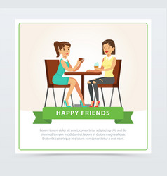 Best female friends drinking coffee in cafe happy vector