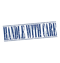 handle with care blue grunge vintage stamp vector image